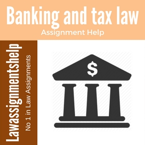 Banking and tax law Assignment Help