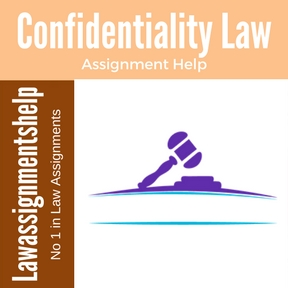 Confidentiality Law Assignment Help