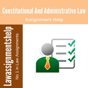 Constitutional And Administrative Law Assignment Help