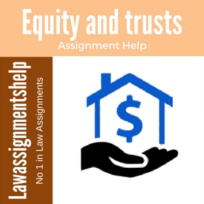 Equity and trusts Assignment Help