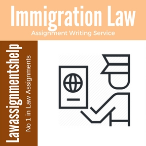 Immigration Law Assignment Writing Service