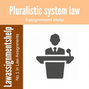 Pluralistic system law Assignment Help