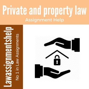 Private and property law Assignment Help